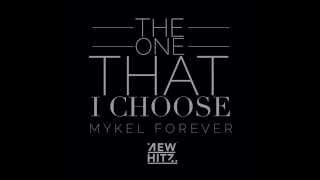 Mykel Forever | The One That I Choose | NewHitz | BFMI