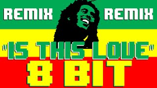 Is This Love (Remix) [8 Bit Cover Tribute to Bob Marley & The Wailers feat. LVNDSCAPE and Bolier]