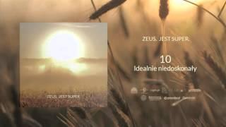 10. Zeus - Idealnie niedoskonały