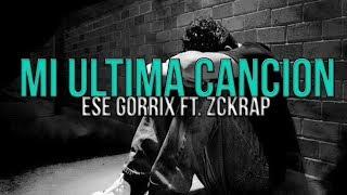 "💔MI ULTIMA CANCION💔 - (Rap Triste y Desamor 2017) - Ese Gorrix Ft Zckrap - Dedica a un ""Ex Amor"""
