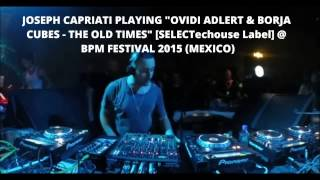 Joseph Capriati playing Ovidi Adlert, Borja Cubes - The Old Times [SELECTECHouse Label]