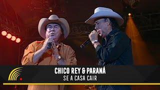 Chico Rey e Paraná - Se a Casa Cair (Ao Vivo Vol. 1) - Oficial