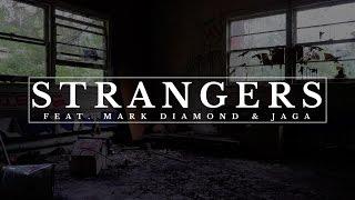 SHELTON HARRIS - STRANGERS (FEAT. MARK DIAMOND & JAGA) - OFFICIAL VIDEO