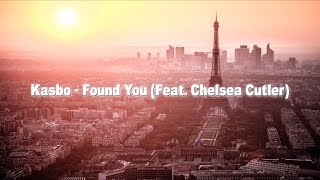 Kasbo - Found You (feat. Chelsea Cutler) (Lyric Video)