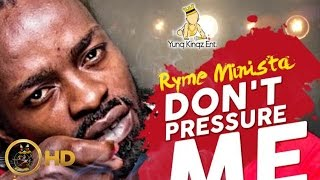 Ryme Minista - Don't Pressure Me (Raw) [Mass Effect Riddim] April 2016