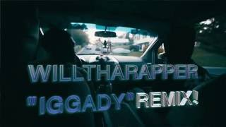 WillThaRapper - Iggady (Remix) | Official Visual