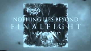 Nothing Lies Beyond - Final Fight