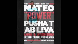 Mateo - Power (Feat. Pusha T & Ab Liva)