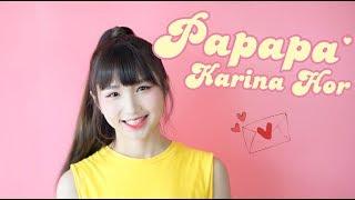 黃明志【啪啪啪】父親節特別版 Papapa cover by Karina Hor何鉰嗪
