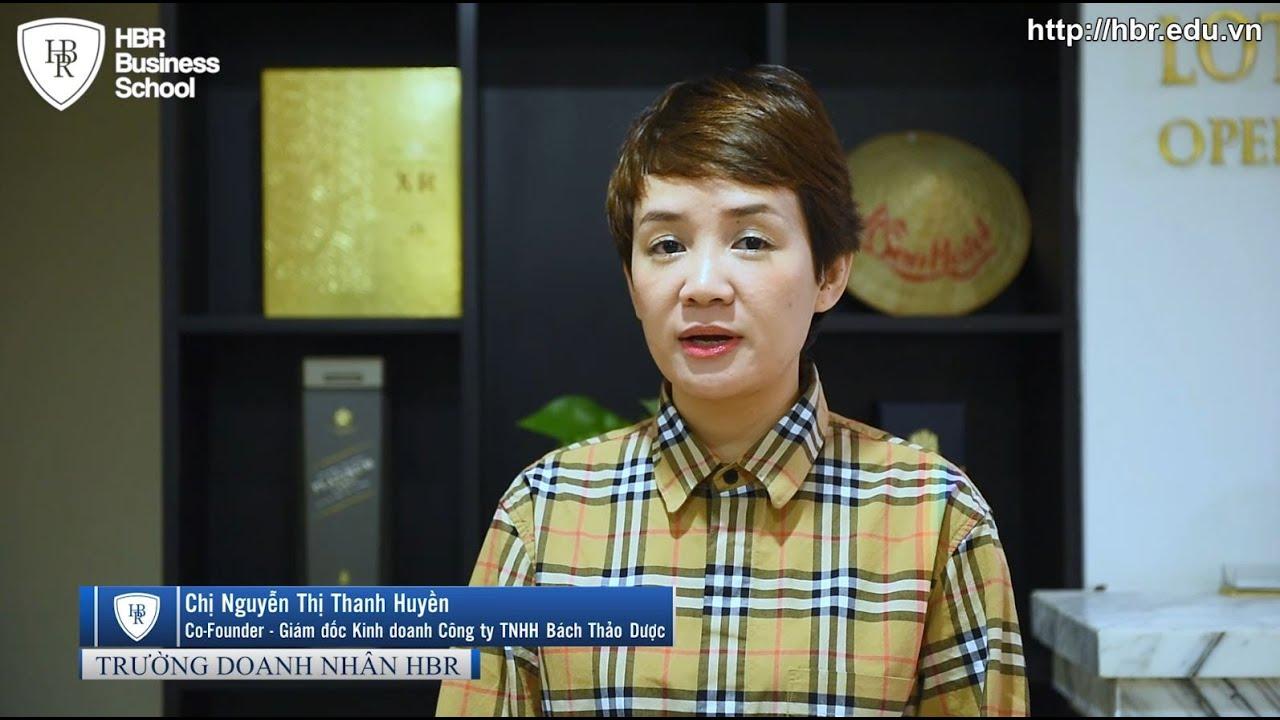 Cảm nhận học viên trường doanh nhân HBR - Co-Founder - Giám đốc kinh doanh Cty TNHH Bách Thảo Dược