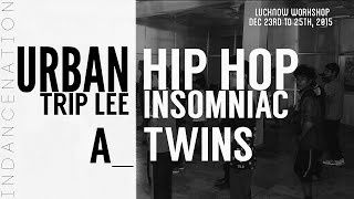 URBAN | A_Twins  @Insomniac @TripLee | Swag Gang Crew Lucknow Workshop Dec 2015