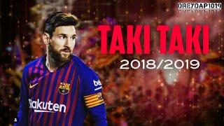 Lionel Messi • Taki Taki • Skills & Goals |2018/2019|