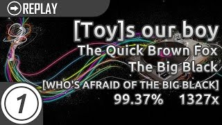 [Toy]s our boy | The Quick Brown Fox - The Big Black [WHO'S AFRAID OF THE BIG BLACK] 99.37% 1327x #6