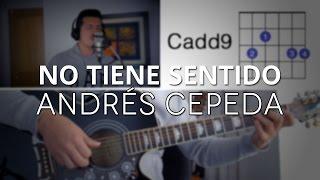 No Tiene Sentido Andrés Cepeda Tutorial Cover - Acordes [Mauro Martinez]