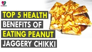 Top 5 health benefits of eating Peanut jaggery chikki - Health Sutra - Best Health Tips
