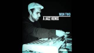Wun Two - A Jazz Remix [teaser]