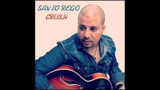 Savio Rego - Crush (Radio Edit)