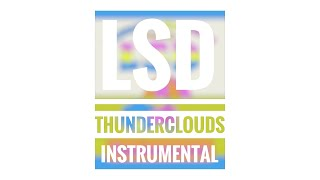 LSD - Thunderclouds (Instrumental with BK vocals