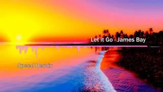 Let it Go - James Bay (Speed Version - Normal Pitch)