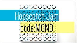 HopScotch Jam - code:Mono [MIDI Fighter 64 Mashup]