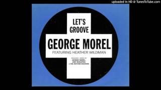 George Morel feat. Heather Wildman - Let's Groove (Radio Edit)