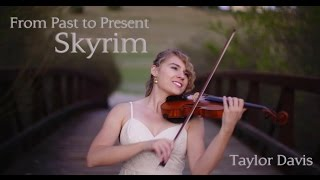 Skyrim - From Past to Present (Violin Cover) Taylor Davis
