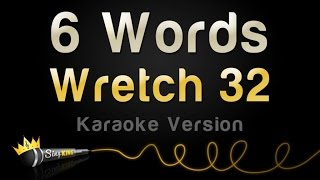 Wretch 32 - 6 Words (Karaoke Version)