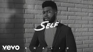 Khalid - Self