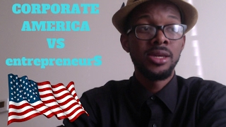 CORPORATE AMERICA FOR ENTREPENEAURS