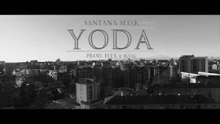 Santana M.O.E. - YODA (Official)