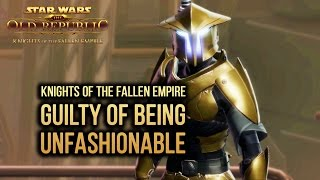 SWTOR Knights of The Fallen Empire - Guilty of being unfashionable