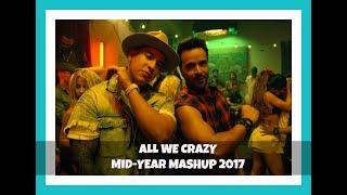 ALL WE CRAZY - SUMMER MASHUP 2017