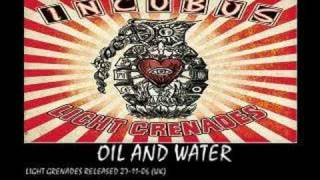 INCUBUS - oil and water - (light grenades 2006)
