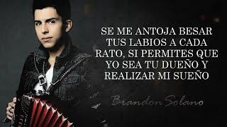 (LETRA) ¨SE ME ANTOJA¨ - Brandon Solano (Lyric Video)