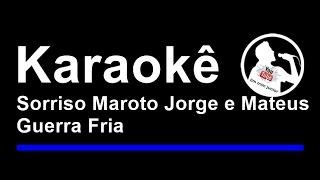 Sorriso Maroto Part Jorge e Mateus Guerra Fria Karaoke