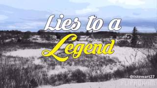 Lies to a Legend -J Jimmy