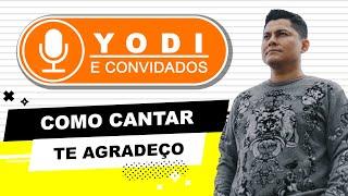 TE AGRADEÇO - nova roupagem (Cover + Tutorial) VOCATO