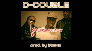 D-Double -  Kalashnikov (iAmMo Remix)