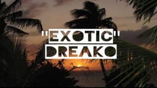 Dreako - Exotic (Audio Only)