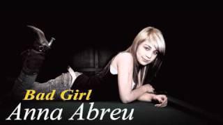 Anna Abreu - Bad Girl + LYRICS