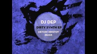 DJ Dep - Dirty Synth (Metodi Hristov remix) [Clarisse Record CR046]
