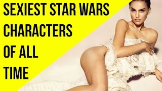Star Wars Characters | Top 10 Sexiest Of All Time width=