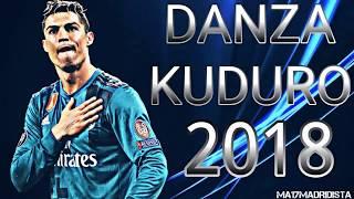 Cristiano Ronaldo skills e goals 2018 - DANZA KUDURO