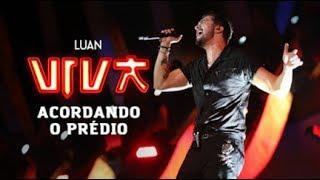 Luan Santana - acordando o prédio (DVD VIVA) [Vídeo Oficial]