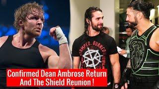 Confirmed Dean Ambrose Returns & Shield Reunion ! By Seth Rollins ! Roman Reigns ! Dean Ambrose !