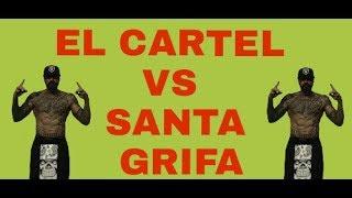 Santa grifa vs cartel de santa