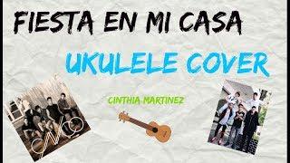 FIESTA EN MI CASA - CNCO  / UKULELE COVER