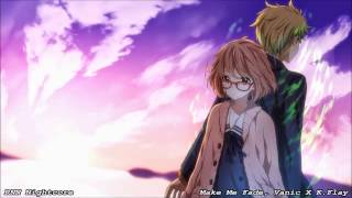 Nightcore - Make Me Fade (original by Vanic X K.Flay)
