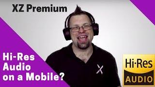 Hi-Res Audio on the Xperia XZ Premium!