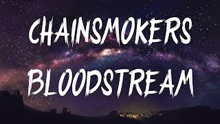 The Chainsmokers - Bloodstream (Lyrics / Lyric Video)